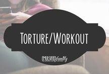 Torture / Workout Ideas