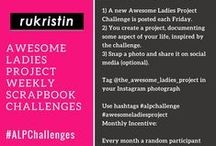 The Awesome Ladies Project Scrapbook Challenges / The Awesome Ladies Project Scrapbook Challenges. Weekly Scrapbooking and Art Journaling challenges designed to kickstart your life-documenting. / by rukristin: Feminist Scrapbooker