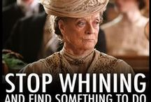 Downton Abbey Withdrawal / Dowton Abbey / by Rosey Taylor