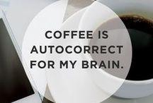 Coffee / Because writers love coffee (and tea)