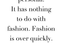 My Style / My passion...for fashion / by Maria Palma