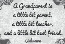 Grandparents Are The Best / by Sandy Lee Cali