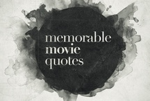 MOVIE QUOTES / by Krystal Keyser-Armstrong