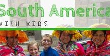South America / South America is full of adventure for kids and families. Come explore with us! | #familytravel