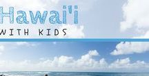 Hawaii with Kids / Hawaii is amazingly diverse and a wonderful place for a family vacation. From volcanoes and National Parks and lazy days on the beach, to some shave ice and surfing on Oahu's North Shore, here's the best of Hawai'i with kids. | #familytravel #Hawaii