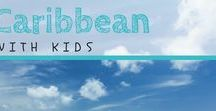 Caribbean with Kids / Paradise is never too far away. Come explore it with us! | #caribbean #familytravel
