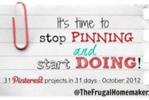 31 days of Pinterest / Just a Pinterest addict determined to start DOING some of the things I pinned!  Come follow along as I do 31 Pinterest projects in 31 days during the month of October. / by Christina@TheFrugalHomemaker.com