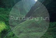 Run. / by Natalie Belle