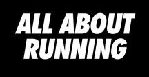 All About Running / From training tips to race day rules, find out everything you ned to know about being preparing for your best race here!