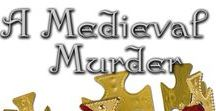 "A Medieval Murder / Ideas for Medieval Parties, in particular when playing ""A Medieval Murder"" from Guilty Party Games."