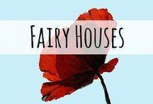 Fairy Houses / All things related to fairies and fairy houses! Lots of fun ideas for kids and adults.