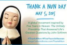 """THANK A NUN DAY / #ThankANun Day is a global movement inspired by my memoir """"FIVE YEARS IN HEAVEN: The Unlikely Friendship That Answered Life's Greatest Questions"""" and is taking place on May 5, 2015. For more info., please visit: http://www.imagecatholicbooks.com/ThankANun/ ~ and use the hashtag #ThankANun to show your support!"""