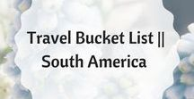Travel Bucket List    South America