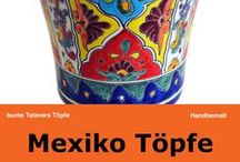 Mexiko Töpfe / Einzigartige Mexiko Töpfe aus Keramik - Wunderschöne Blumengefäße, Pflanzenübertöpfe mit bunten leuchtenden Farben. Ein fröhlicher Farbtupfer für Ihre Wohnung, Haus & Garten. Talavera Blumentöpfe von Mexambiente