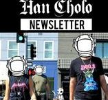 Han Cholo: Newsletter Designs / Sign up for our newsletter and we'll keep you posted on the latest drops and news from Han Cholo.  www.HanCholo.com