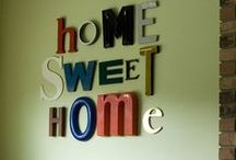 Home sweet home / by Cara Buckless