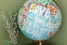 World Love (love of home decor & crafts featuring maps & globes)