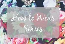 How to Wear / Ideas & inspiration on how to wear items/colour/prints