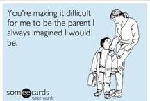 Parenting / The hardest, most important job.