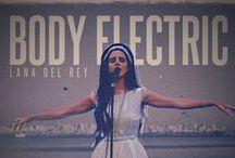 Body Electric - Lana Del Rey