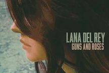 Guns And Roses - Lana Del Rey