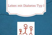 Leben mit Diabetes Typ I / Infos und Wissenswertes rund um das Thema Diabetes