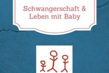 Schwangerschaft & Leben mit Baby / Rund um Schwangerschaft und das Leben mit Baby