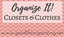 Organize It! CLOSETS & CLOTHES / Keep those closets organized and your clothes protected
