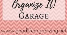 Organize It! GARAGE / Finding ways to control all that stuff for the car, garden, tools and whatever else ends up there!