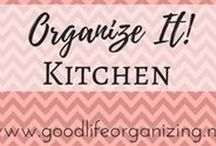 Organize It! KITCHEN / Tips and ideas to organize your kitchen and pantry