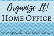 Organize It! HOME OFFICE / Tips and ideas to organize your office at home or at work