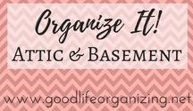 Organize It! ATTIC & BASEMENT / Just because it's the attic or the basement doesn't mean it can't be organized.