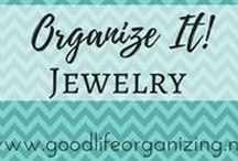 Organize It! JEWELRY / Tips to organize your jewelry so you can enjoy it and wear it more often