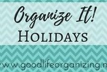 Organize It! HOLIDAYS / Ideas to organize your holiday events and your holiday decorations