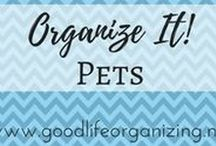 Organize It! PETS / Tips to organize your pets and pet supplies