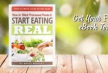 FREE eBooks and Resources / Looking for help in ditching processed foods and eating healthier? Here are some resources to get you started!