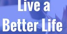 Live a Better Life / Ideas and ways to live a healthier and more positive life. Productivity, personal development, morning routines, time management tips, work-life balance, working moms, daily routines
