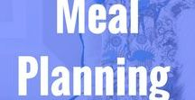Meal Planning / ideas for planning your meals, making meal planning simple