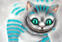 "Magical Alice! / ""One day Alice came to a fork in the road and saw a Cheshire cat in a tree. Which road do I take? she asked. Where do you want to go? was his response. I don't know, Alice answered. Then, said the cat, it doesn't matter.""~Lewis Carroll"