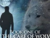 "My book, ""In The Care Of Wolves,"" a non-stop thriller! / A book series about werewolves that appeals to both the Y/A and general audience."