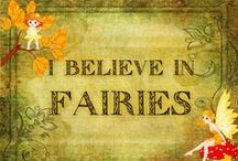 Faerie Tales / Life amongst the fairies, elves and spirits of the forest / by Michelle Calhoun