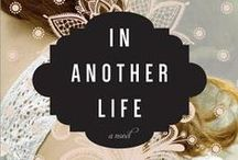 In Another Life: A Novel / A board about a novel. My novel! In Another Life: debuts February 2, 2016: Sourcebooks Landmark