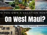 Maui Property Management / Do you own a vacation property in West Maui?  We are currently accepting upgraded, quality condos/homes into our program! www.vacation-maui.com