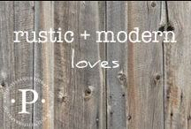 rustic + modern loves / Color and design inspirations for creative and comfortable living.