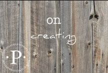 on creating / Honoring my call to create.