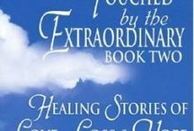 BOOK 2: TOUCHED BY THE EXTRAORDINARY / TOUCHED BY THE EXTRAORDINRY, BOOK TWO: HEALING STORIES OF LOVE, LOSS & HOPE by Susan Barbara Apollon shares the heartwarming and inspiring stories of ordinary human beings finding extraordinary hope and healing in the midst of grief and loss. Now available in both hardcover and kindle editions on AMAZON.com