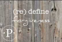 (re) define forgiveness / Forgiveness is a process over time. It is a choice to pull away the layers of the pain of betrayal and hurt. Forgetting is never a part of forgiveness - that would be reckless. Forgiveness is not to be expected from someone but earned.