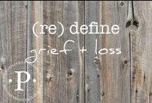 (re) define grief + loss