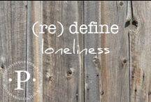 (re) define loneliness