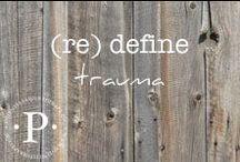 (re) define trauma / (re) define trauma + distressing life events